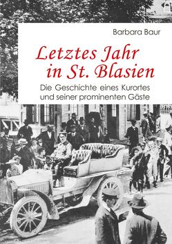 Letztes Jahr in St. Blasien von Baur,  Barbara