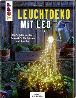 Leuchtdeko mit LED (KREATIV.INSPIRATION) von Guther,  Claudia