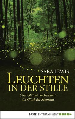 Leuchten in der Stille von Lewis,  Sara