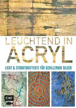 Leuchtend in Acryl von Junek,  Teresa, Reyner,  Nancy