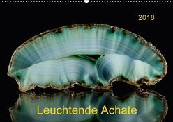 Leuchtende Achate (Wandkalender 2018 DIN A2 quer) von Reif,  Wolfgang