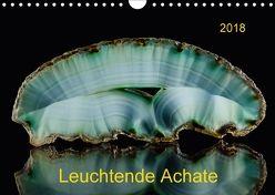 Leuchtende Achate (Wandkalender 2018 DIN A4 quer) von Reif,  Wolfgang