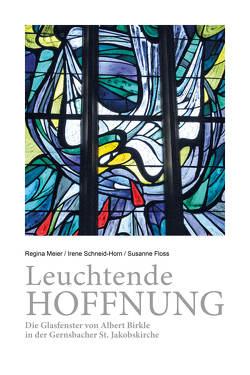 Leuchtende Hoffnung von Floss,  Susanne, Meier,  Regina, Meier,  Werner, Schneid-Horn,  Irene
