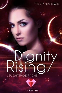 Dignity Rising 4: Leuchtende Rache von Loewe,  Hedy