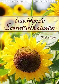 Leuchtende Sonnenblumen (Wandkalender 2019 DIN A4 hoch) von Kruse,  Gisela