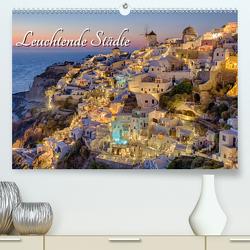 Leuchtende Städte (Premium, hochwertiger DIN A2 Wandkalender 2021, Kunstdruck in Hochglanz) von Klinder,  Thomas