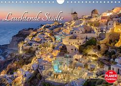 Leuchtende Städte (Wandkalender 2021 DIN A4 quer) von Klinder,  Thomas