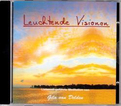 Leuchtende Visionen von Delden,  Gila van