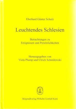Leuchtendes Schlesien von Plump,  Viola, Schmilewski,  Ulrich, Schulz,  Eberhard Günter