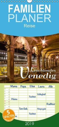Leuchtendes Venedig – Familienplaner hoch (Wandkalender 2019 , 21 cm x 45 cm, hoch) von Viola,  Melanie
