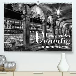 Leuchtendes Venedig …in monochrom (Premium, hochwertiger DIN A2 Wandkalender 2021, Kunstdruck in Hochglanz) von Viola,  Melanie