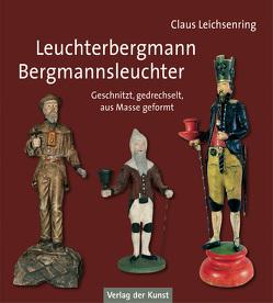 Leuchterbergmann – Bergmannsleuchter von Leichsenring,  Claus
