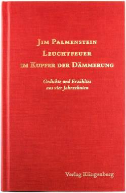 Leuchtfeuer im Kupfer der Dämmerung von Palmenstein,  jim