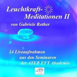 Leuchtkraft-Meditationen II von Rother,  Gabriele