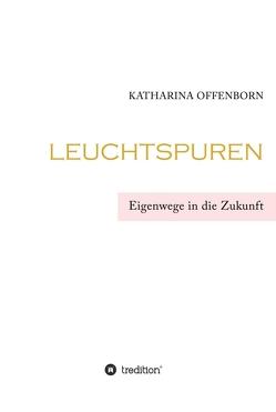 Leuchtspuren von Offenborn,  Katharina