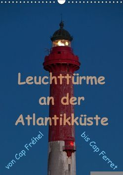 Leuchttürme an der Atlantikküste (Wandkalender 2018 DIN A3 hoch) von Benoît,  Etienne
