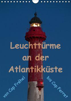 Leuchttürme an der Atlantikküste (Wandkalender 2018 DIN A4 hoch) von Benoît,  Etienne