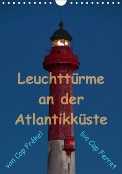 Leuchttürme an der Atlantikküste (Wandkalender 2019 DIN A4 hoch) von Benoît,  Etienne