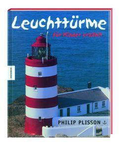 Leuchttürme – für Kinder erzählt von Plisson,  Philip