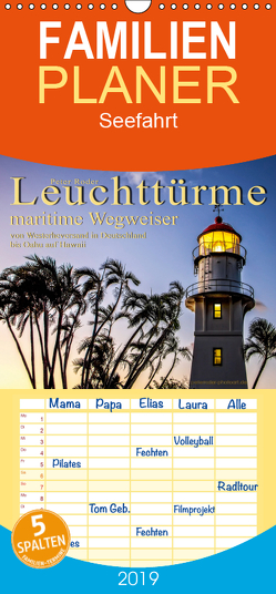 Leuchttürme – maritime Wegweiser – Familienplaner hoch (Wandkalender 2019 , 21 cm x 45 cm, hoch) von Roder,  Peter