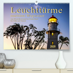 Leuchttürme – maritime Wegweiser (Premium, hochwertiger DIN A2 Wandkalender 2020, Kunstdruck in Hochglanz) von Roder,  Peter