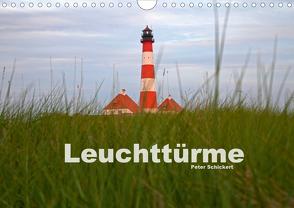 Leuchttürme (Wandkalender 2021 DIN A4 quer) von Schickert,  Peter