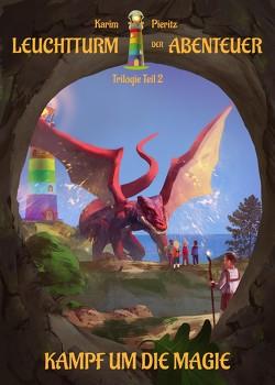 Leuchtturm der Abenteuer Trilogie 2 Kampf um die Magie – Kinderbuch ab 10 Jahren von Pieritz,  Karim