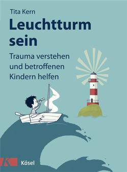 Leuchtturm sein von Büchner,  Sabine, Kern,  Tita