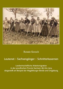 Leutenot – Sachsengänger – Schnitterkasernen von Krosch,  Renate