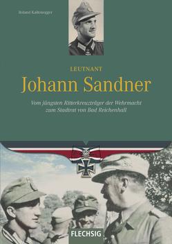 Leutnant Johann Sandner von Kaltenegger,  Roland
