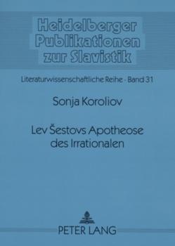 Lev Šestovs Apotheose des Irrationalen von Koroliov,  Sonja