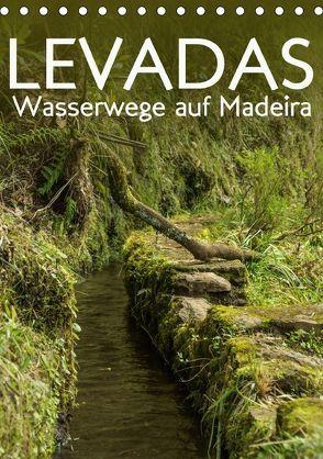 Levadas – Wasserwege auf Madeira (Tischkalender 2018 DIN A5 hoch) von Gimpel,  Frauke