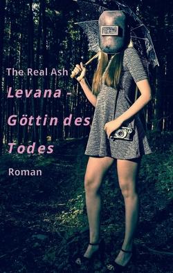 Levana – Göttin des Todes von Ash,  The Real