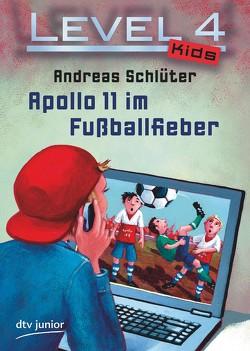 Level 4 Kids – Apollo 11 im Fußballfieber von Kehr,  Karoline, Schlüter,  Andreas