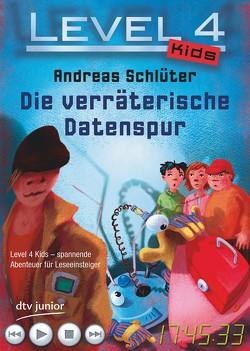 Level 4 Kids – Die verräterische Datenspur von Kehr,  Karoline, Schlüter,  Andreas