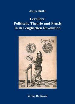 Levellers: Politische Theorie und Praxis in der englischen Revolution von Diethe,  Jürgen