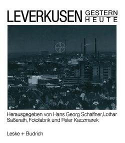 Leverkusen Gestern Heute von Schaffner,  Hans Georg