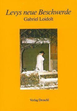 Levys neue Beschwerde von Loidolt,  Gabriel