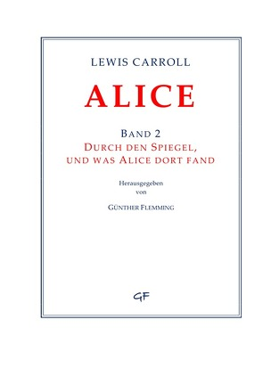 Lewis Carroll: ALICE. Band 2 von Flemming,  Günther