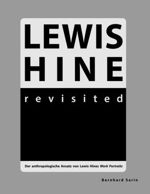 Lewis Hine revisited von Sarin,  Bernhard