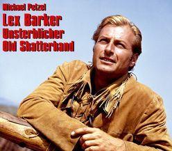 Lex Barker – Unsterblicher Old Shatterhand von Petzel,  Michael