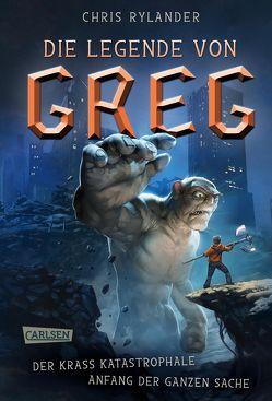 LEX Die Legende von Greg 1: Der krass katastrophale Anfang der ganzen Sache von Haefs,  Gabriele, Rylander,  Chris
