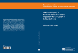 Lexical Ambiguity in Machine Translation and its Impact on the Evaluation of Output by Users von Djiako,  Gabriel Armand