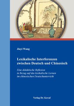 Lexikalische Interferenzen zwischen Deutsch und Chinesisch von Wang,  Jiayi