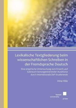 Lexikalische Textgliederung beim wissenschaftlichen Schreiben in der Fremdsprache Deutsch von Völz,  Irina