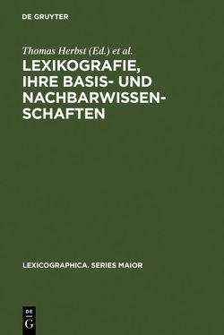Lexikografie, ihre Basis- und Nachbarwissenschaften von Herbst,  Thomas, Lorenz,  Gunter, Mittmann,  Brigitta, Schnell,  Martin