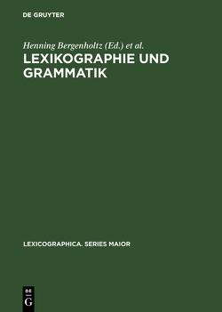 Lexikographie und Grammatik von Bergenholtz,  Henning, Kolloquium zur Grammatik im Wörterbuch 1984,  Essen, Mugdan,  Joachim