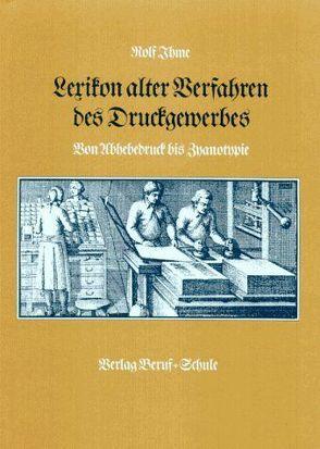 Lexikon alter Verfahren des Druckgewerbes von Ihme,  Rolf