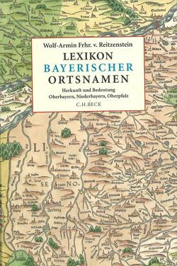 Lexikon bayerischer Ortsnamen von Reitzenstein,  Wolf-Armin Freiherr von
