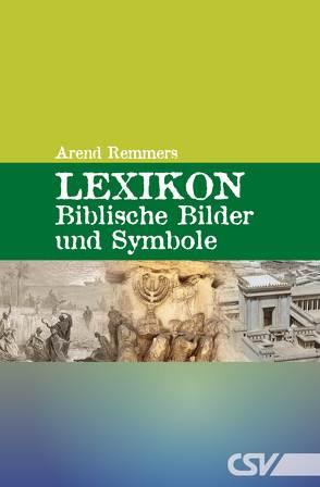 Lexikon – Biblische Bilder und Symbole von Remmers,  Arend
